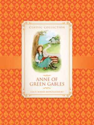 Classic Collection: Anne of Green Gables - Classic Collection (Hardback)