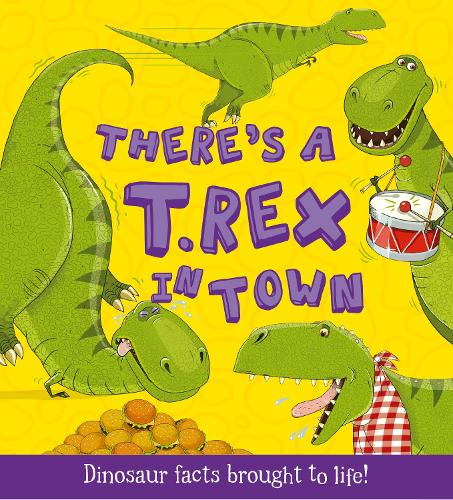 What If a Dinosaur: There's a T-Rex in Town - What If a Dinosaur (Paperback)
