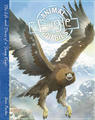 Animal Diaries: Eagle - Animal Diaries (Hardback)