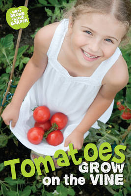What Grows in My Garden: Tomatoes (QED Readers) (Paperback)