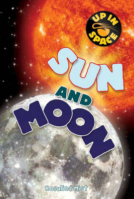 Up In Space: Sun and Moon (QED Reader) (Paperback)