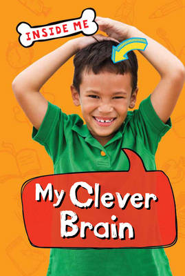 Inside Me: My Clever Brain (QED Readers) - Inside Me (Paperback)