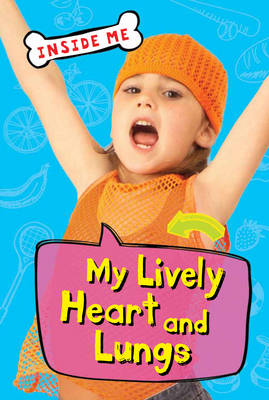 Inside Me: My Lively Heart and Lungs (QED Readers) - Inside Me (Paperback)
