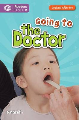 Looking After Me: Going to the Doctor: Readers Level 2 (Paperback)