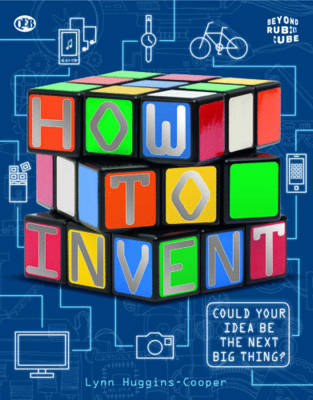 Beyond the Rubik Cube: How to Invent (Paperback)