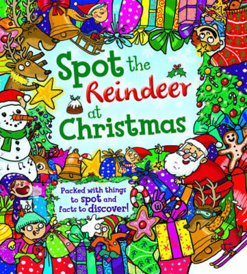 Spot the Reindeer at Christmas: Packed with things to spot and facts to discover! - Spot the (Paperback)