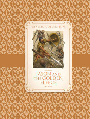 Classic Collection: Jason & the Golden Fleece (Hardback)