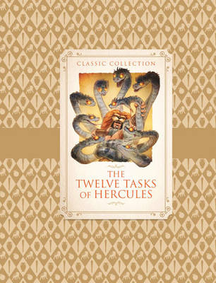 Classic Collection: the Twelve Tasks of Hercules (Hardback)