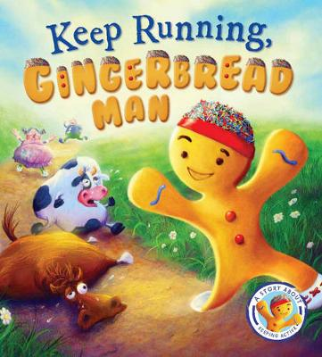 Fairytales Gone Wrong: Keep Running Gingerbread Man: A Story About Keeping Active - Fairytales Gone Wrong (Hardback)