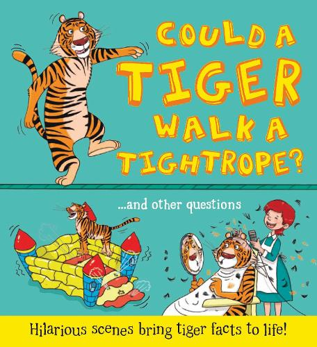 What If a... Could a Tiger Walk a Tightrope? (Paperback)