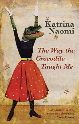 The Way the Crocodile Taught Me (Paperback)