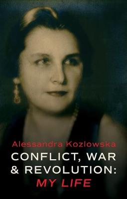 Conflict, War and Revolution: My Life (Hardback)