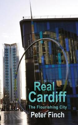 Real Cardiff: The Flourishing City - The Real Series (Paperback)