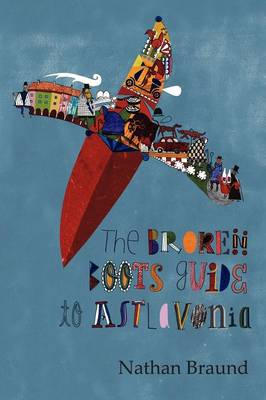 The Broken Boots Guide to Astlavonia (Paperback)