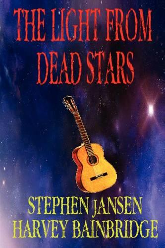 The Light from Dead Stars (Paperback)