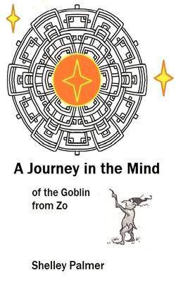 A Journey in the Mind of the Goblin from Zo (Paperback)