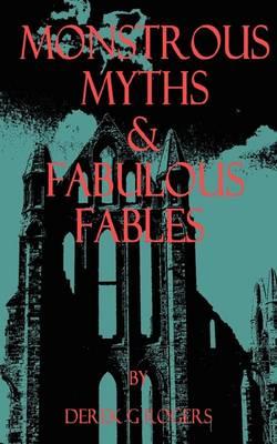 Monstrous Myths & Fabulous Fables (Paperback)