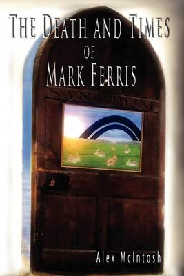 The Death & Times of Mark Ferris (Paperback)