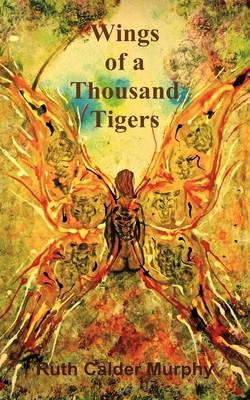 Wings of a Thousand Tigers (Paperback)