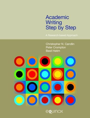 Academic Writing Step by Step: A Research-Based Approach - Frameworks for Writing (Paperback)