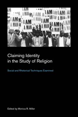 Claiming Identity in the Study of Religion 2015: Social and Rhetorical Techniques Examined - Culture on the Edge: Studies in Identity Formation (Paperback)