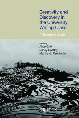 Creativity and Discovery in the University Writing Class: A Teacher's Guide - Frameworks for Writing (Hardback)