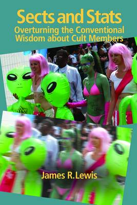 Sects & Stats: Overturning the Conventional Wisdom about Cult Members (Paperback)
