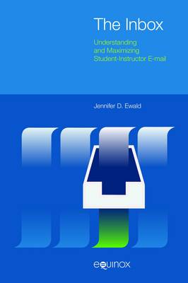 The The Inbox: Understanding and Maximizing Student-Instructor Email (Paperback)