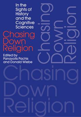Chasing Down Religion: In the Sights of History and the Cognitive Sciences (Paperback)