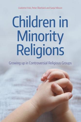 Children in Minority Religions: Growing up in Controversial Religious (Hardback)