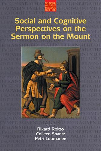 Social and Cognitive Perspectives on the Sermon on the Mount - Studies in Ancient Religion and Culture (Paperback)