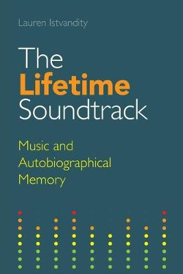 The Lifetime Soundtrack: Music and Autobiographical Memory - Transcultural Music Studies (Paperback)