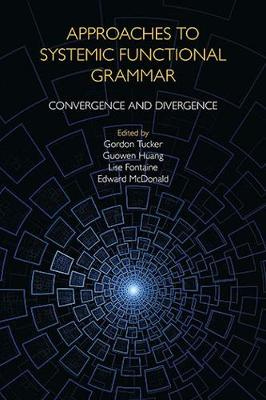 Approaches to Systemic Functional Grammar: Convergence and Divergence (Hardback)