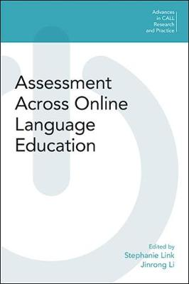 Assessment Across Online Language Education - Advances in CALL Research and Practice (Paperback)