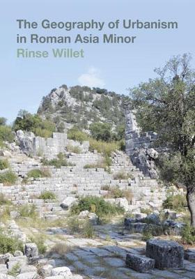 The Geography of Urbanism in Roman Asia Minor (Hardback)