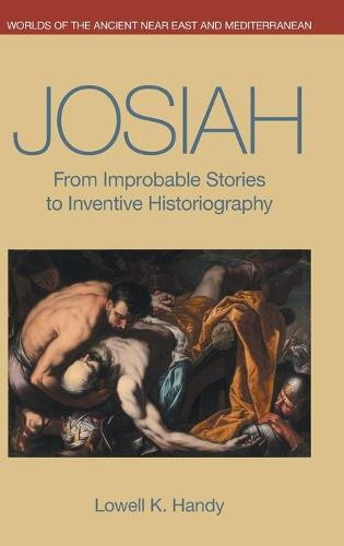 Josiah: From Improbable Stories to Inventive Historiography (Hardback)