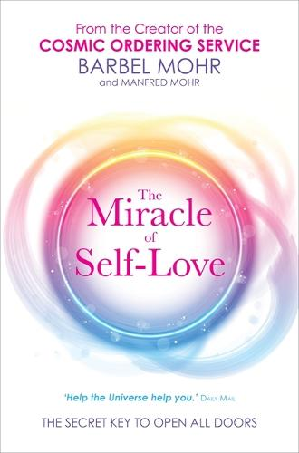 The Miracle of Self-Love: The Secret Key to Open All Doors (Paperback)