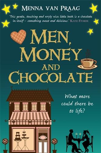 Men, Money and Chocolate: What more could there be to life? (Paperback)