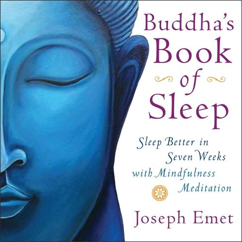 Buddha's Book of Sleep: Sleep Better in Seven Weeks with Mindfulness Meditation (Paperback)