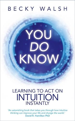 You Do Know: Learning to Act on Intuition Instantly (Paperback)