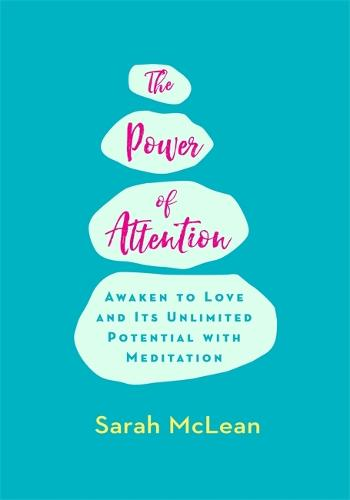 The Power of Attention: Awaken to Love and Its Unlimited Potential with Meditation (Paperback)