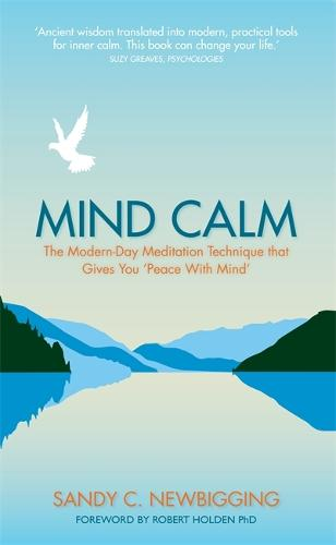 Mind Calm: The Modern-Day Meditation Technique that Gives You 'Peace with Mind' (Paperback)