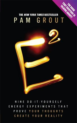 E-Squared: Nine Do-It-Yourself Energy Experiments That Prove Your Thoughts Create Your Reality (Paperback)