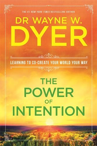 The Power Of Intention: Change The Way You Look At Things And The Things You Look At Will Change (Paperback)