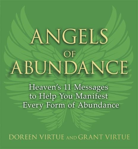 Angels of Abundance: Heaven's 11 Messages to Help You Manifest Every Form of Abundance (Paperback)