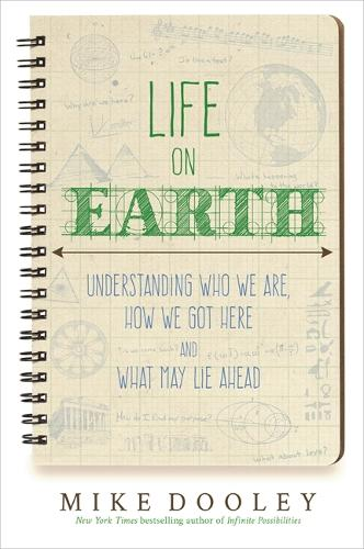 Life on Earth: Understanding Who We are, How We Got Here and What May Lie Ahead (Paperback)