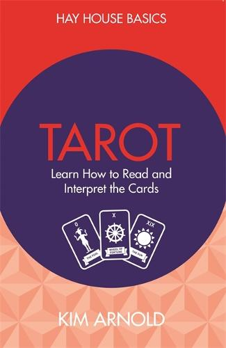Tarot: Learn How to Read and Interpret the Cards - Hay House Basics (Paperback)