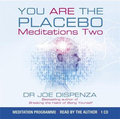 You Are the Placebo Meditation 2: Changing One Belief and Perception (CD-Audio)
