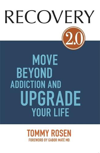 RECOVERY 2.0: Move Beyond Addiction and Upgrade Your Life (Paperback)