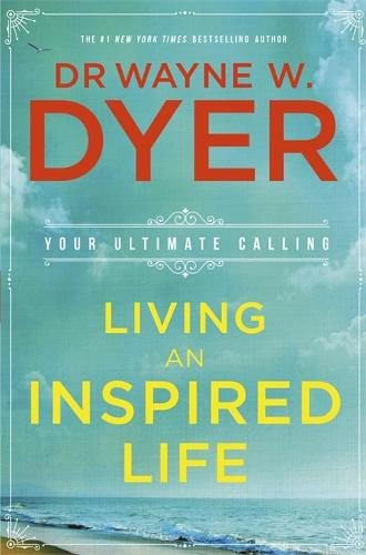 Living an Inspired Life: Your Ultimate Calling (Paperback)